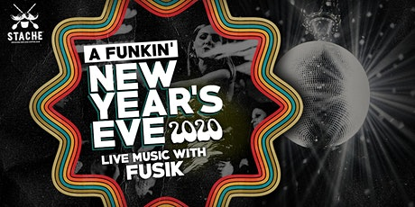 Stache Presents:  A Funkin' Great New Year's Eve Party with FUSIK tickets