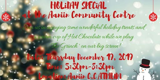 HOLiDAY SPECiAL at the Aaniin Community Centre