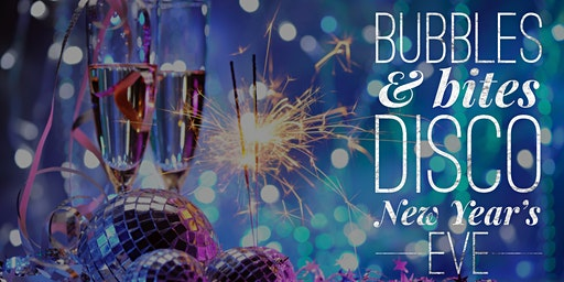 Bubbles & Bites Disco New Year's Eve
