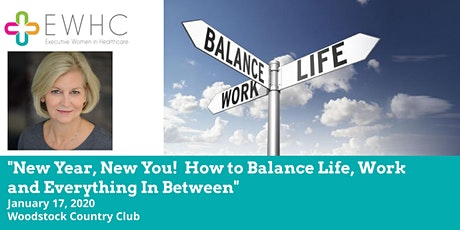 """""""New Year, New You!  How to Balance Life, Work and Everything In Between"""" tickets"""