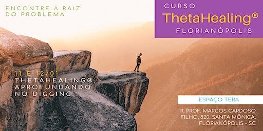 Florianópolis: 11 e 12/01 -ThetaHealing® Aprofundando no Digging