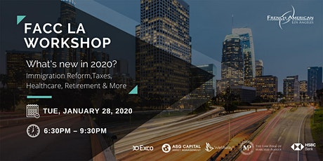 FACC LA WORKSHOP - What's new in 2020? Immigration Reform, Taxes, Healthcare, Retirement & More tickets
