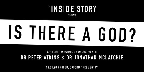 Is there a God? A conversation with Dr Peter Atkins & Dr Jonathan McLatchie tickets