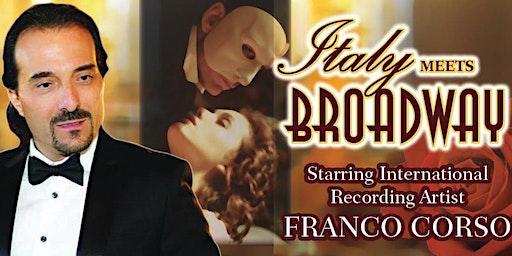 Italy Meets Broadway  Starring Franco Corso