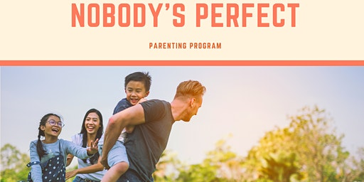 Nobody's Perfect Parenting Program | February 20 - March 26
