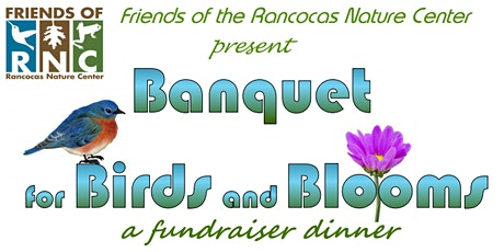 Banquet for Birds & Blooms: A Fundraiser Dinner for Rancocas Nature Center tickets