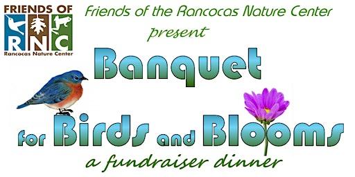 Banquet for Birds & Blooms: A Fundraiser Dinner for Rancocas Nature Center