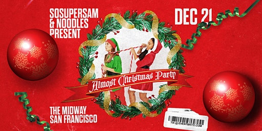 Almost Christmas Party w/ Sosupersam & Noodles