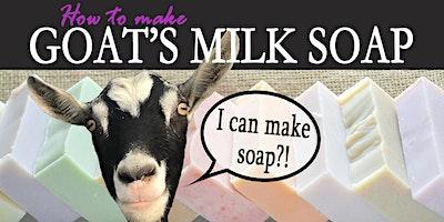 Goat's Milk Soap Making Class