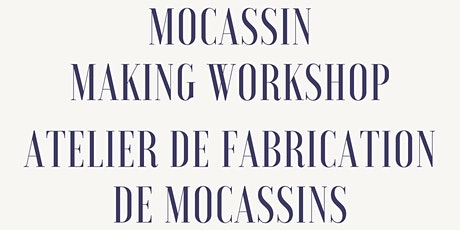 Mocassin Making Workshop - Atelier de fabrication de mocassins tickets