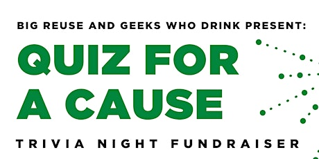 Quiz for a Cause! Compost Trivia Fundraiser for Big Reuse! tickets