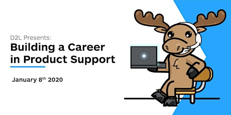 D2L Presents: Building a Career in Product Support tickets