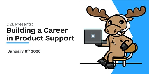 D2L Presents: Building a Career in Product Support