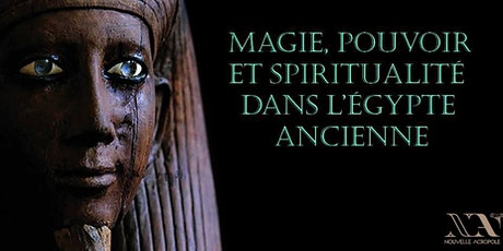 Conférence : Magie, pouvoir et spiritualité dans l'Egypte ancienne billets