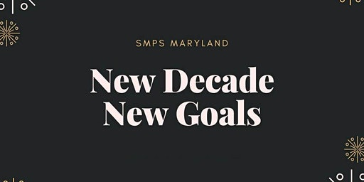 SMPS Maryland Networking in the New Year: New Decade, New Goals!