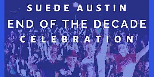 End of The Decade with Suede Austin