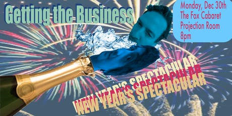 Getting the Business: New Year's Spectacular! tickets