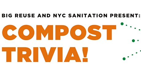 Compost Trivia for Make Compost, Not Trash! tickets