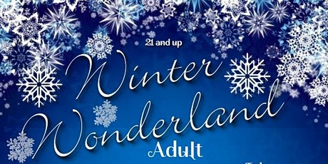 "Winter Wonderland ""Adult Prom"" 2021 tickets"