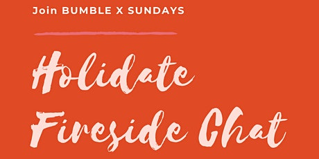 Holidate w/ Bumble   Fireside Chat + FREE Manicures tickets