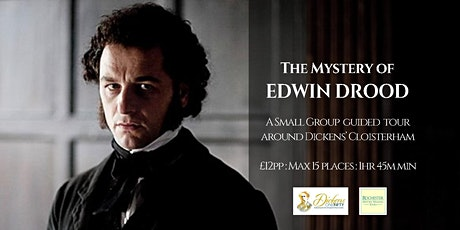 THE MYSTERY OF EDWIN DROOD - A guided Tour around the REAL Cloisterham! tickets