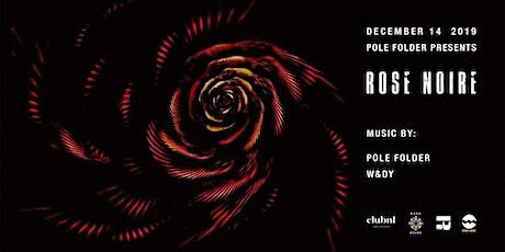 Rose Noir by Pole Folder tickets