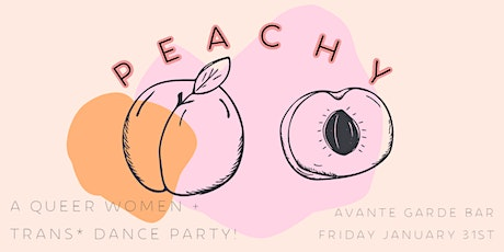 PEACHY: A Queer Women + Trans* Dance Party! tickets