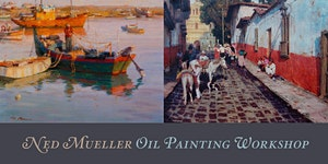 Ned Mueller Oil Painting Workshop - The Art of Seeing...