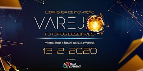 Workshop de Inovação - Varejo: Futuros Desejáveis ingressos
