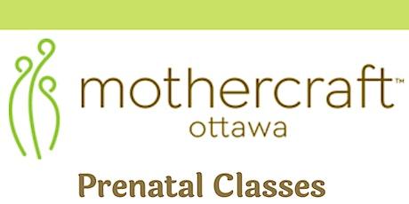Mothercraft Ottawa: Prenatal Class-August 2020 tickets