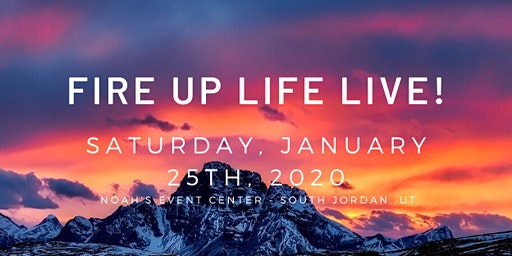 FIRE UP Life LIVE!