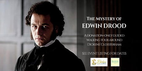 THE MYSTERY OF EDWIN DROOD - A DONATION-ONLY GUIDED TOUR #DickensOneFifty tickets