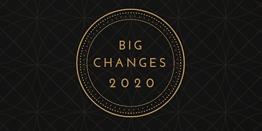 BIG CHANGES 2020