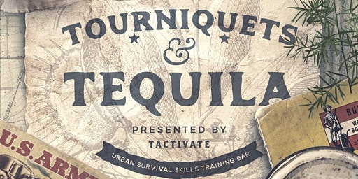 Tequila and Tourniquets