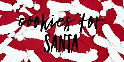 Cookies For Santa (adults and children welcome)