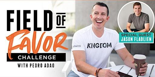 Field of Favor 7 Day Challenge w/ $100 million Man - Jason Fladlien