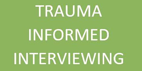Trauma Informed Interviewing tickets