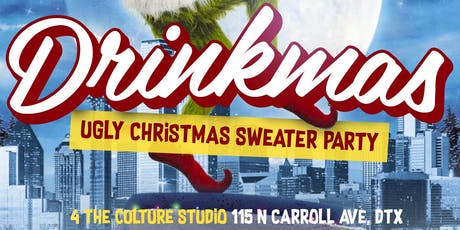 DRINKMAS (UGLY CHRISTMAS SWEATER PARTY) tickets