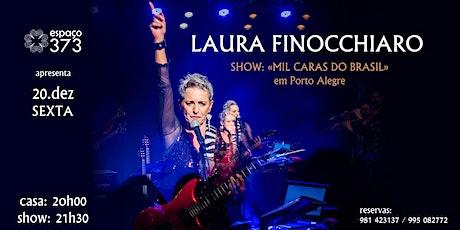 """LAURA FINOCCHIARO - SHOW: """"MIL CARAS DO BRASIL"""",  em Porto Alegre ingressos"""