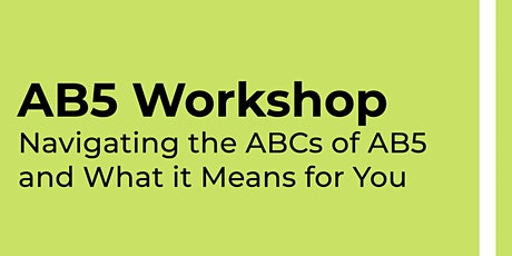 AB5 Workshop: Navigating the ABCs of AB5 and What it Means for You tickets