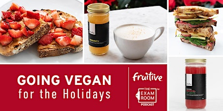Going Vegan For The Holidays: The Exam Room Podcast Live! tickets