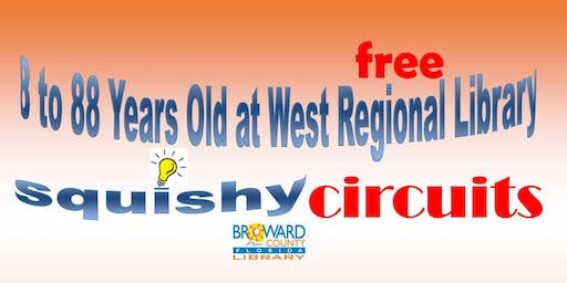 8 to 88  Years Old at West Regional Library: Squishy Circuits STEM Project