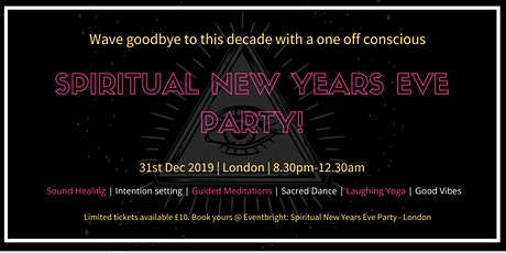 SPIRITUAL NEW YEARS EVE PARTY - LONDON, UK tickets