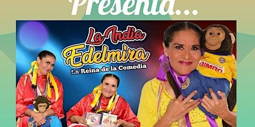 La India Edelmira- Reina de la comedia. 13 y 14 de Dic.