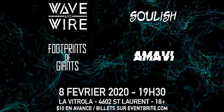 Wave and Wire w/ Soulish, Footprints of Giants, & Amavi tickets