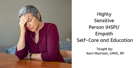 Highly Sensitive Person (HSP)/ Empath Self-Care and Education tickets