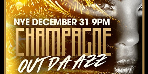 Champagne Out The Azz (C.O.T.A) NYE Champagne Party