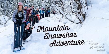 Mountain Snowshoe Adventure - Jan 18 tickets