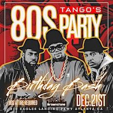 TANGO'S 80'S BIRTHDAY BASH tickets