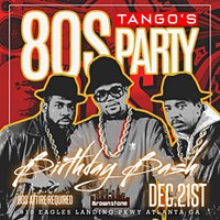 TANGO'S 80'S BIRTHDAY BASH